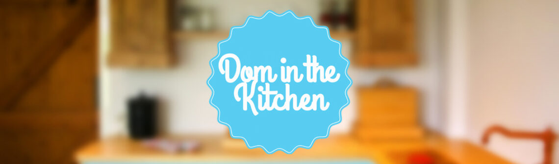 Dom in the Kitchen Homepage